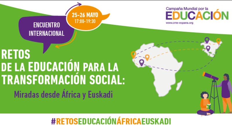 LA CAMPAÑA MUNDIAL POR LA EDUCACION (CME) CELEBRA EN BILBAO UN ENCUENTRO INTERNACIONAL ENTRE ÁFRICA Y EUSKADI
